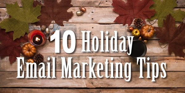 10 Holiday Email Marketing Tips