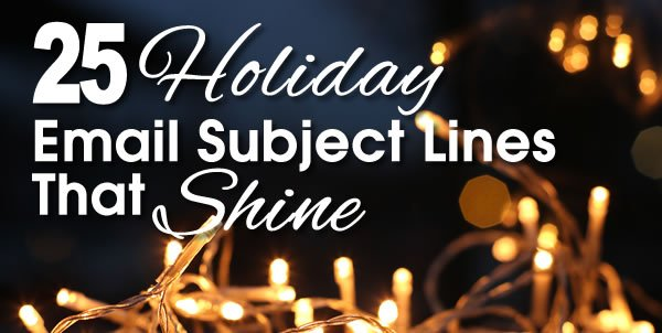 25 Holiday Email Subject Lines That Shine