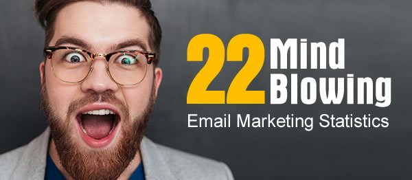 22 Mind Blowing Email Marketing Stats